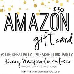 Amazon Gift Card GIVEAWAY and Creativity  Unleashed Link Party