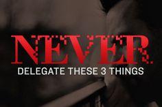 3 Things Pastors Should NEVER Delegate