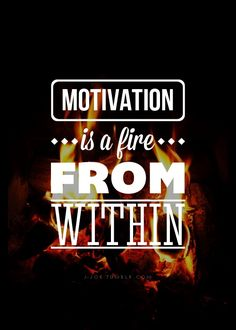 where do you get your motivation from?