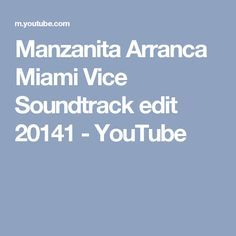 Manzanita Arranca Miami Vice Soundtrack edit 20141 - YouTube