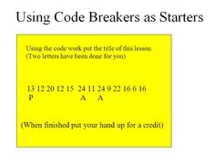 A neat #LessonStarter - get students to decode the lesson title from a coded message