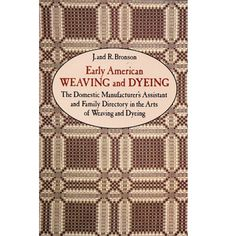 Early American Weaving and Dyeing