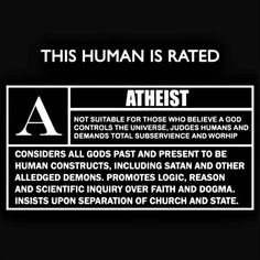 This human is rated atheist Atheist Agnostic, Atheist Quotes, Atheist Humor, Losing My Religion, Anti Religion, Secular Humanism, Religious People, Les Religions, Thought Provoking