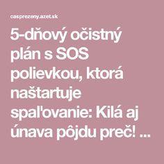 5-dňový očistný plán s SOS polievkou, ktorá naštartuje spaľovanie: Kilá aj únava pôjdu preč!   Nový čas pre ženy Detox, Health Fitness, Life, Food, Sport, Crafts, Meal, Essen, Hoods