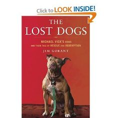 The Lost Dogs - Jim Gorant -- a good read for the dog lover in all of us