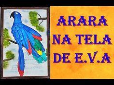 DIY - Como fazer Arara na Tela de eva - YouTube Parrot, Diy, Blog, Painting, Animals, Youtube, Tela, Sapphire, Bonito