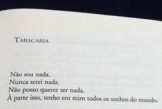 """""""Trecho do poema """"Tabacaria"""", de Álvaro de Campos, no livro """"Poemas"""" """""""