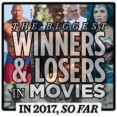 The Biggest Winners And Losers In Movies In 2017 So Far