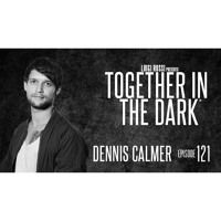 DENNIS CALMER - Together In The Dark 121 By Luigi Rossi by Together in the Dark on SoundCloud