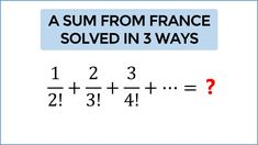 A nice sum from France solved in 3 ways! Math Competition, Mathematics, France, Nice, Math, Nice France, French