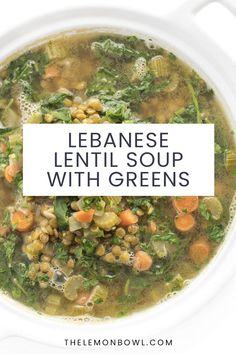 A traditional Lebanese soup, lentils, and vegetables are cooked with healthy greens in a lemony broth scented with warm cinnamon and cumin. Healthy Soup Recipes, Vegetarian Recipes, Lebanese Lentil Soup, Lebanese Garlic Sauce, Stuffed Grape Leaves, Lemon Bowl, Lebanese Recipes, Kitchen Recipes, Soup And Salad