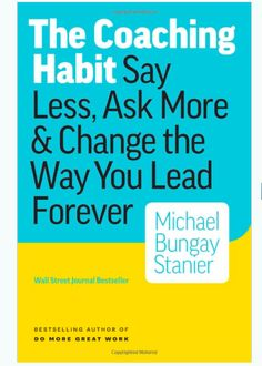The Coaching Habit: Say Less, Ask More & Change the Way You Lead Forever. http://amzn.to/2jJ1rmf Leadership development book with tips to improve your coaching business and serve more clients. #personaldevelopment #coaching #leadership