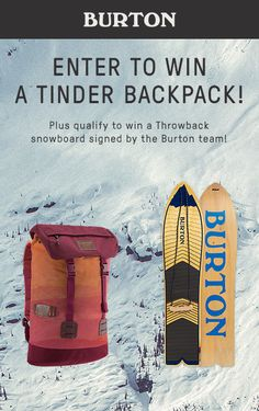 Win a Tinder Pack and a Throwback Snowboard signed by the Burton Team!