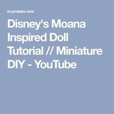 Disney's Moana Inspired Doll Tutorial // Miniature DIY - YouTube