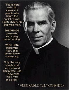 ~ Venerable Fulton Sheen...