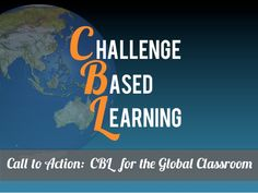 Call to Action: Challenge Based Learning for the Global Classroom