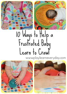 Play and Learn Everyday: 10 Ways to Help a Frustrated Baby Learn to Crawl Toddler Fine Motor Activities, Infant Activities, 7 Month Old Baby Activities, Teach Baby To Crawl, Baby Girls, Baby Lernen, Baby Workout, Baby Growth, Crawling Baby