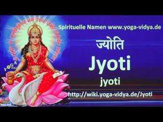 Spiritueller Name Jyoti - Bedeutung und Übersetzung aus dem Sanskrit…
