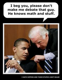 I can't wait for the VP debates! Will the the television event of the year! Biden will be stepping all over his tongue and Obama will be cringing.
