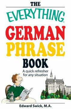 The Everything German Phrase Book: A quick refresher for any situation (Everything (Language & Writing)) by Edward Swick. $10.41