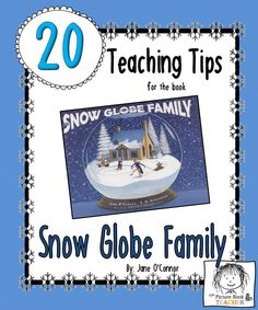 The Picture Book Teacher's Edition: Snow Globe Family by Jane O'Connor - with lots of instructional suggestions