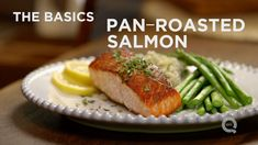 "Pan Roasted Salmon ""The Basics"" videos from YouTube featuring Meredith Laurence #Recipes"