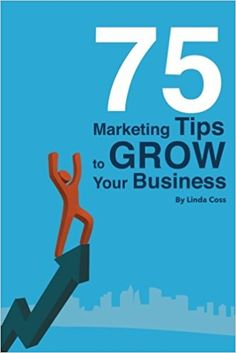 75 Marketing Tips to Grow Your Business by Linda Coss is a book that I recommend to all who are in business, starting a business, and looking to expand their brand. I personally continue to his Mrs. Coss's book as an everyday guide to expand my brand and businesses.  For more information visit http://www.plumtreemarketinginc.com/book/  #marketing #branding #business #success