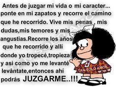 Frases de Mafalda sobre no juzgar a los demás | Imagenes y Frases ... Woman Quotes, Life Quotes, Serenity Quotes, Mafalda Quotes, Spanish Jokes, Meaning Of Life, Life Lessons, Wise Words, Bible Verses