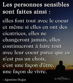 Quotes and inspiration QUOTATION - Image : As the quote says - Description Citation Les personnes sensibles sont faites ainsi ! Sharing is love, sharing Life Quotes Love, This Is Us Quotes, Change Quotes, Best Quotes, Great Short Quotes, Positive Affirmations, Positive Quotes, Sensitive People, Psychology Quotes
