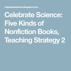 Celebrate Science: Five Kinds of Nonfiction Books, Teaching Strategy 2