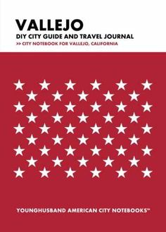 Vallejo DIY City Guide and Travel Journal