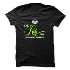 Its a ROY  thing ...You wouldnt understand - #tee shirt #hoodie jacket. GET YOURS => https://www.sunfrog.com/Names/Its-a-ROY-thing-You-wouldnt-understand-22307412-Guys.html?id=60505