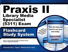 Praxis II Library Media Specialist 0311 Exam Flashcard Study System: Praxis II Test Practice Questions & Review for the Praxi...