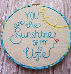 Sunshine of My Life Hoop Art -- 7 Embroidery Hoop -- Wall Art Decor -- Gift Embroidery Hoop Crafts, Types Of Embroidery, Hand Embroidery Designs, Embroidery Art, Cross Stitch Embroidery, Embroidery Patterns, Christmas Embroidery, Vintage Embroidery, Learning To Embroider