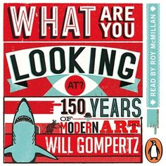 What Are You Looking At? - Ljudbok - Will Gompertz - Storytel