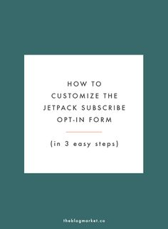 How to Customize the Jetpack Subscribe Opt-In Form - The Blog Market