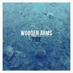 Read our review of Tide, the new album from Wooden Arms.