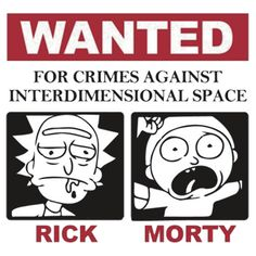rick and morty wanted poster - Google Search