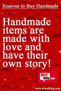 Handmade items are made...