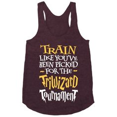 3) Train Like You've Been Picked For The Triwizard Tournament | Activate Apparel | T-Shirts, Tanks, Sweatshirts and Hoodies (190)