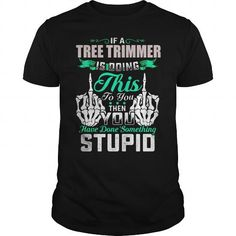 I Love Tree Trimmer  im an Tree Trimmer T-Shirts