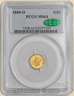 1849-O Gold Liberty Dollar MS64 PCGS ~ CAC, obverse.