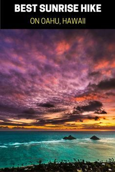 THE MOST AMAZING SUNRISE HIKE ON OAHU, HAWAII