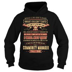 COMMUNITY MANAGER T-Shirts, Hoodies. CHECK PRICE ==► https://www.sunfrog.com/LifeStyle/COMMUNITY-MANAGER-96159028-Black-Hoodie.html?41382