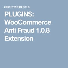 PLUGINS: WooCommerce Anti Fraud 1.0.8 Extension