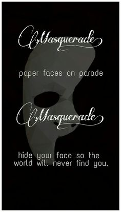 Phantom of the opera Masquerade. Even if the mask isn't the same as in the movie OR the musical..
