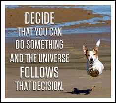 Decide That You Can Do Something