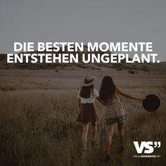 Die besten Momente entstehen ungeplant.