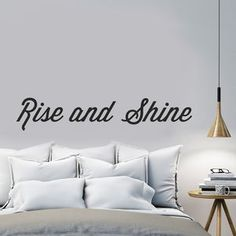 Oakdene Designs 'Rise And Shine' Wall Sticker ! Bedroom Quotes, Bedroom Signs, Bedroom Decor, Bed Without Headboard, Headboard Alternative, Interior Paint Colors, Guest Bedrooms, Guest Room, Beautiful Wall