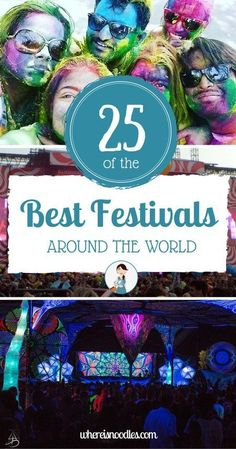 I've asked some of the best travel bloggers out there to help me compile this epic list of some of the best festivals around the world.
